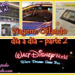 Viagem Orlando : aluguel de carro, GPS no Walmart, Outlet e ida a Orlando