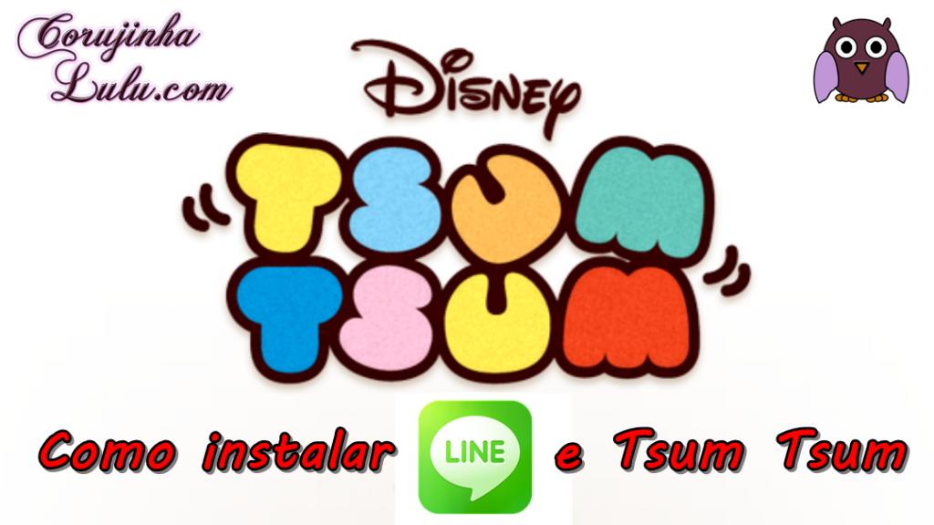 Como instalar app Line e o game Tsum Tsum da Diensy