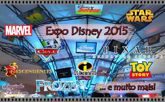 Expo Disney 2015  Frozen 2, Carros 3, Toy Story 4, Star Wars, Descendentes marvel zootopia pixar decoração esculturas bonecos bonecas | ©CorujinhaLulu.com