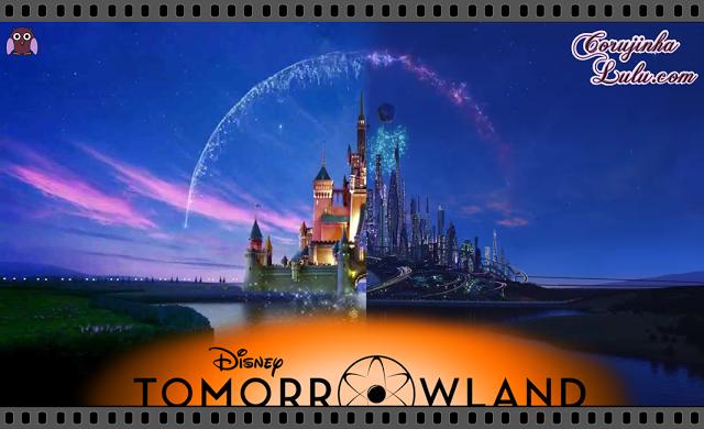 Tomorrowland Um Lugar Onde Nada é Impossível a world beyond terra do amanhã filme movie walt disney Resenha de Cinema