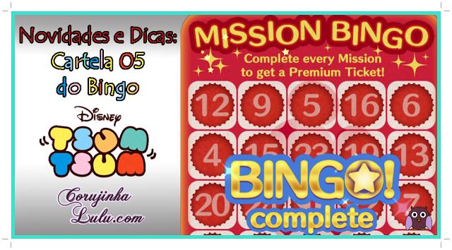Mais novidades e Dicas truques para a Cartela 5 cinco 05 do Bingo do Tsum Tsum corujinhalulu.com disney game cartelas mission bingo missão bingo app line