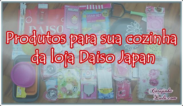 Produtos para cozinha da loja Daiso Japan Brasil Brazil itens japão japoneses oriental coreano chinês 1,99 formas silicone cortadores forma cortador talher copo prato filtro| ©CorujinhaLulu.com