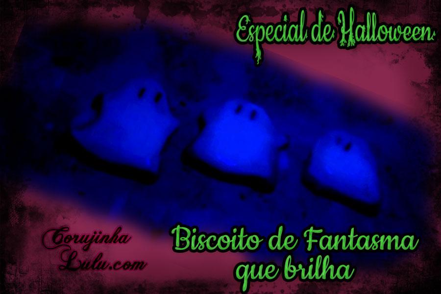 Receita Biscoito Amanteigado de Fantasma que brilha no escuro luz negra chocolate ©CorujinhaLulu.com De Bico Cheio