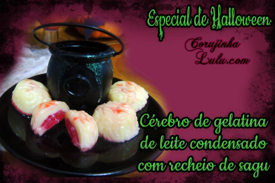 Receita cérebro de gelatina leite condensado recheio de sagu doce de bico cheio halloween dia das bruxas corujinha lulu ©corujinhalulu.com