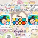 Como instalar a versão japonesa do jogo Tsum Tsum (Android)