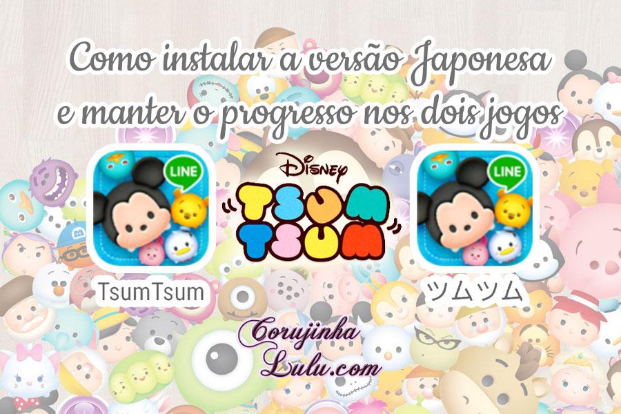 como instalar versão japonesa jogo tsum tsum mobile e manter progresso game internacional corujinhalulu