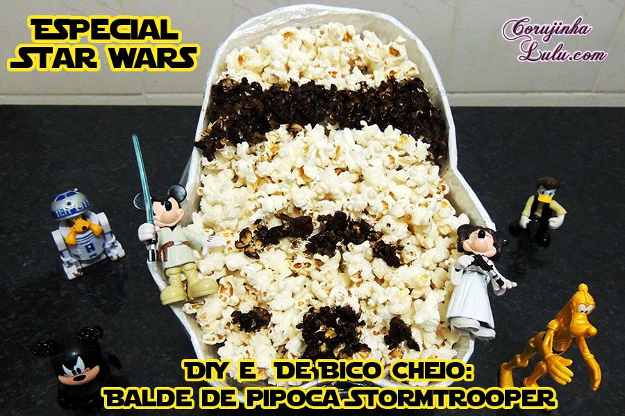 de bico cheio #debicocheio diy faça você mesmo especial star wars balde de pipoca doce salgada stormtrooper episodio 7 VI o despertar da força
