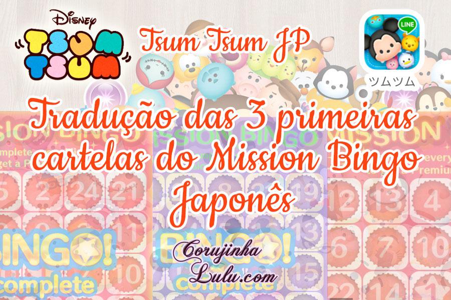 Tsum Tsum JP: tradução das cartelas 1, 2 e 3 do Mission Bingo da versão japonesa japão disney japonês jogo app game aplicativo celular móvel mobile smartphone iphone
