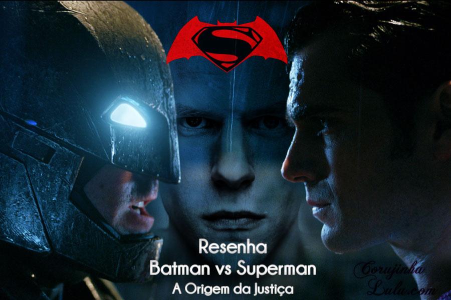 filme batman vs superman a origem da justiça resenha crítica análise super homem de aço morcego herói lex luthor mulher maravilha corujinhalulu