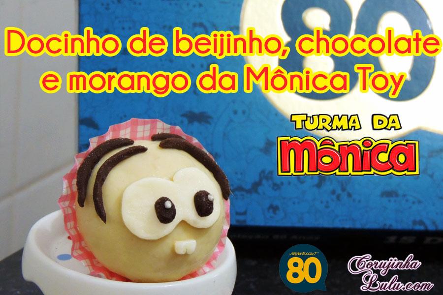 Turma da Mônica doce Docinho da Monica Toy sobremesa beijinho coco chocolate morango De Bico Cheio Especial Maurício de Sousa corujinhalulu corujinha lulu ©CorujinhaLulu.com