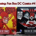 Unboxing Fan Box Dc Comics 4 e 5: The Flash e Batman vs Superman (março e abril de 2016)