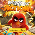 Angry Birds Action! : Gameplay e Dicas do novo jogo da Rovio