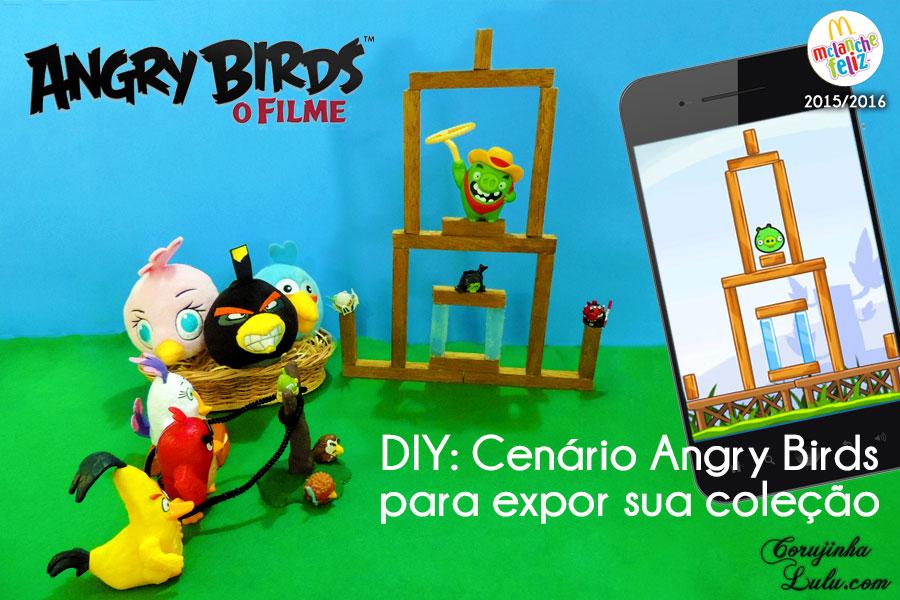 diy maquete diorama angry birds filme movie jogo game coleção mc donalds lanche feliz cajita happy meal corujices da lu corujinhalulu faça você mesmo mesma 2016
