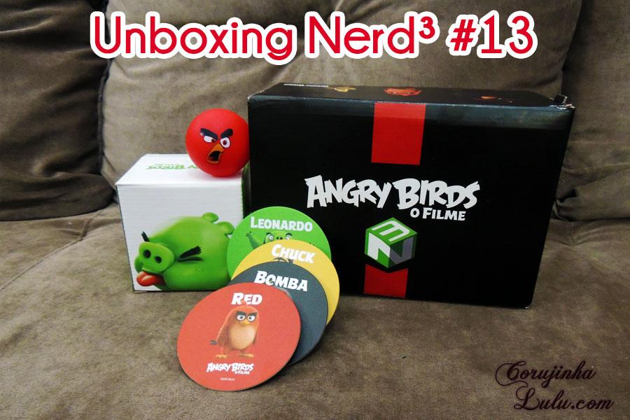 nerd ao cubo nerd3 nerd 3 unboxing box caixa surpresa angry birds filme corujinhalulu luciene sans corujinha lulu