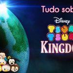 Série Tsum Tsum Kingdom é a novidade da Disney