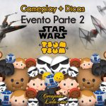 Evento Star Wars Parte 2: Gameplay e Dicas | Disney Tsum Tsum