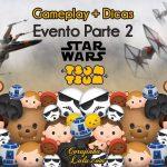 Evento Star Wars Parte 2: Gameplay e Dicas | Disney Tsum Tsum