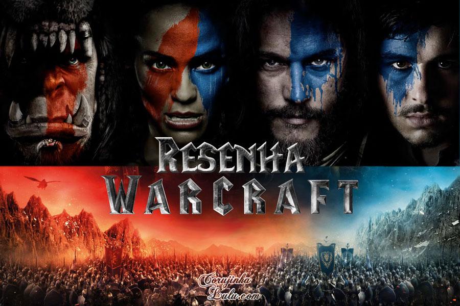 Filme world of Warcraft - O Primeiro Encontro de Dois Mundos (2016) |Resenha de Cinema crítica análise blizzard legendary pictures universal studios
