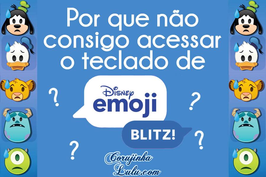 como resolver problema globo teclado disney emoji blitz enviar emojis não aparece não vejo ícone não acesso como acessar como ver corujinhalulu