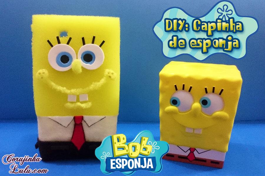 Diy: Como fazer Capinha de Celular do Bob Esponja usando esponja | Corujices da Lu