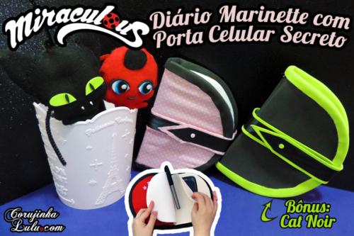 Diy Miraculous: Como fazer o Diário da Marinette com Porta Celular Secreto (Bônus: Diário do Cat Noir) | Corujices da Lu