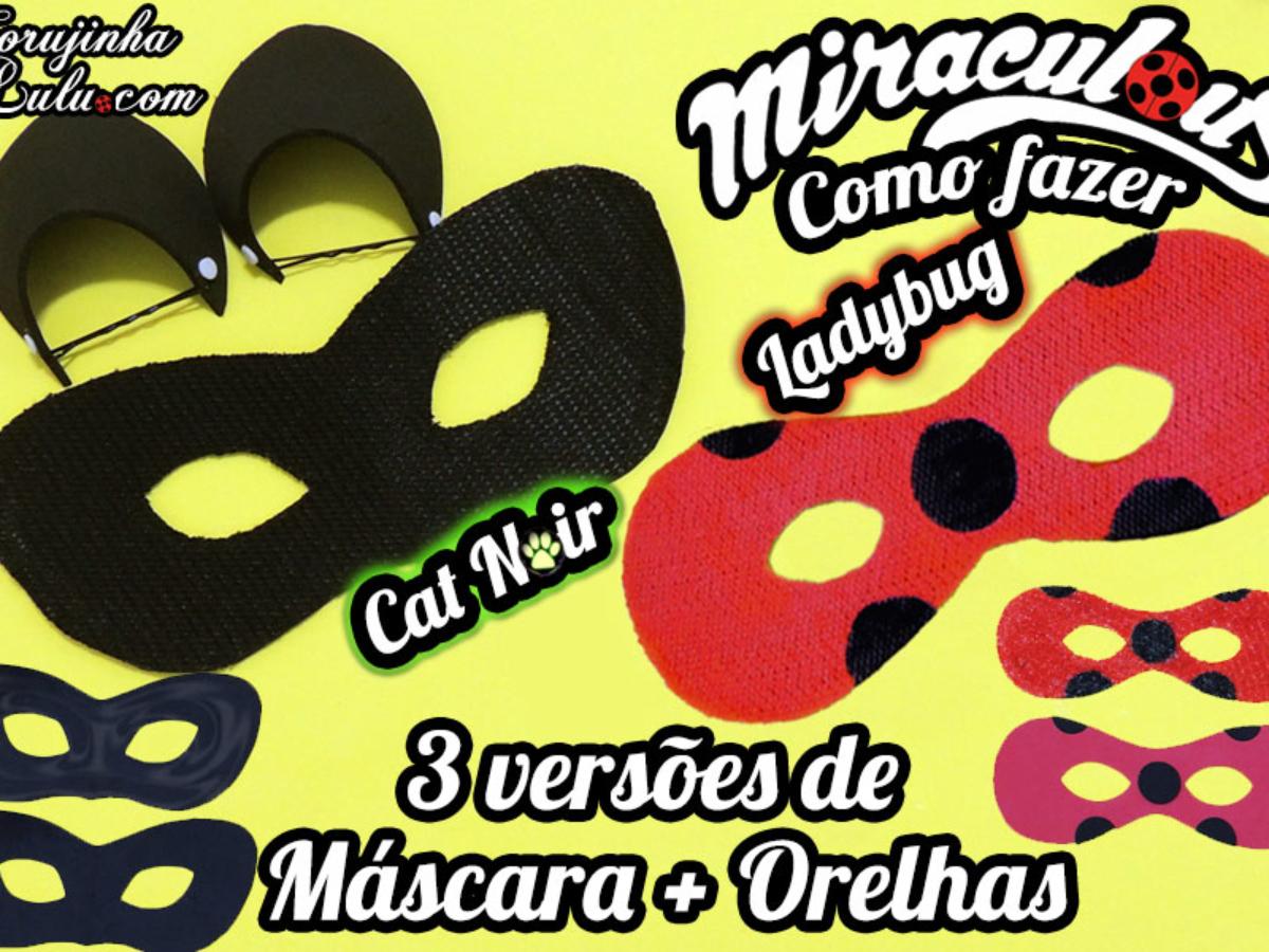 Diy Miraculous Como Fazer Mascara Ladybug E Cat Noir Orelhas