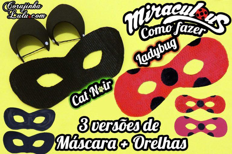 Diy Miraculous: Como fazer Máscara da Ladybug e do Cat Noir (+ Orelhas) | Corujices da Lu