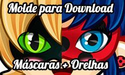 Download gratuito grátis Molde Máscara Ladybug e Máscara + Orelhas Cat Noir Miraculous As Aventuras de Ladybug corujinhalulu corujinha lulu ©CorujinhaLulu.com