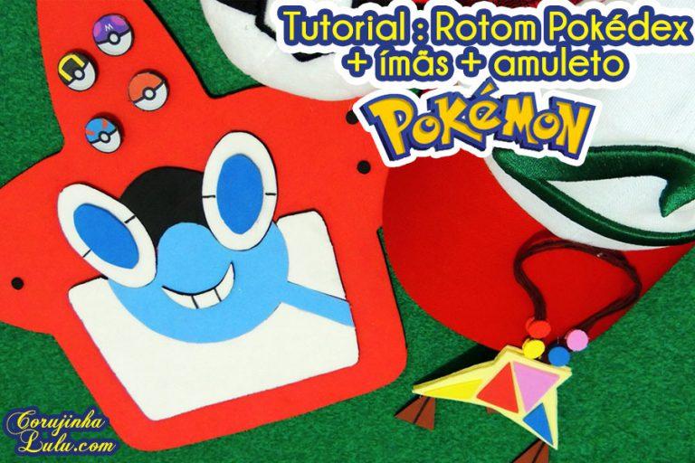 Diy Pokémon Sun & Moon: Como Fazer Quadro Magnético / Porta Celular Rotom Pokédex + Ímãs de Pokébolas + Amuleto | Corujices da Lu
