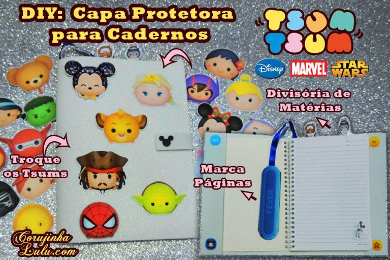 Diy Tsum Tsum: Capa Protetora de Caderno Universal - Disney / Marvel / Star Wars - Volta às Aulas Kawaii| Corujices da Lu
