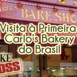 Visitando a Primeira Carlo's Bakery do Brasil, a confeitaria do Cake Boss Buddy Valastro
