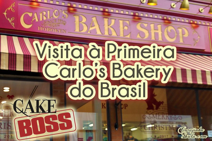 Visitando a Primeira Carlos Bakery Brasil confeitaria do Cake Boss Buddy Valastro corujinhalulu São Paulo Brazil Oscar Freire bolos doces sobremesas canoli eclair mousse famoso boleiro confeiteiro bake shop