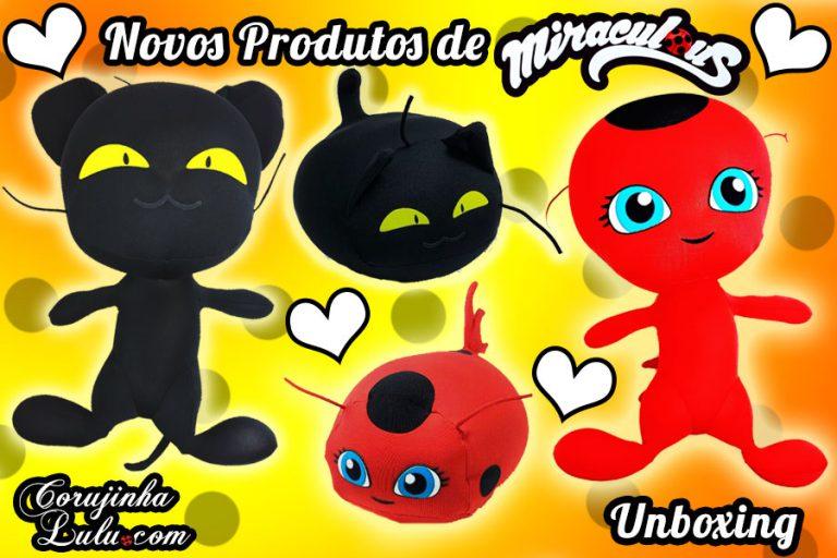 Unboxing dos Novos Produtos e Brinquedos de Miraculous Ladybug: Almofada / Pelúcia Tikki e Plagg | Vlog
