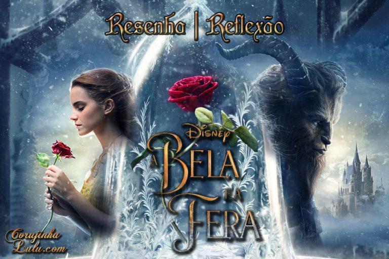 Filme: A Bela e a Fera (2017 - Live Action) | Resenha de Cinema