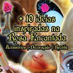 Diy A Bela e a Fera (Disney): + de 10 ideias inspiradas na Rosa Encantada   Corujices da Lu