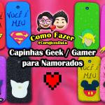 Diy Fácil e Rápido: Como Fazer as Melhores Capinhas Geek e Gamer para Namorados | Corujices da Lu