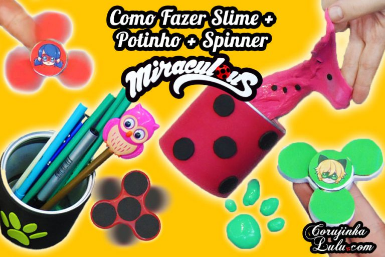 Diy Miraculous Ladybug: Como Fazer Slime + Potinho decorado + Spinner da Ladybug e do Cat Noir | Corujices da Lu