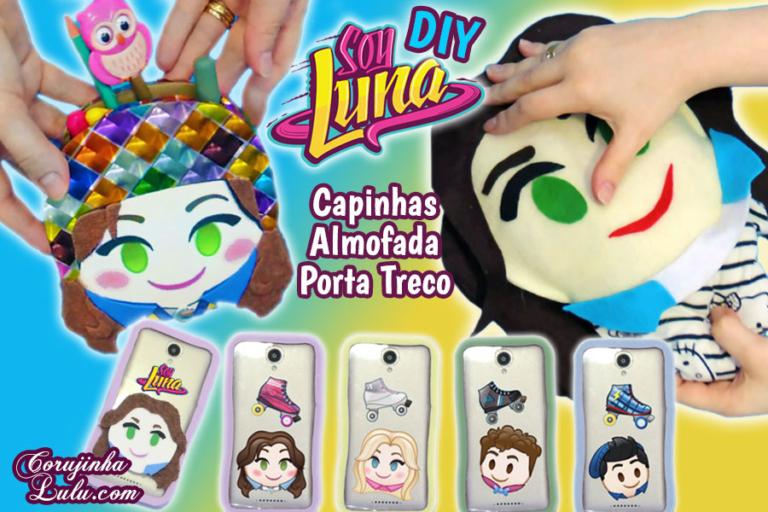 Diy Disney Sou Luna 2: Como Fazer Kit com Almofada + Capinhas Transparentes + Porta Celular / Porta Treco | Corujices da Lu