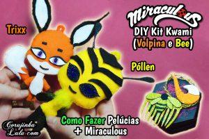 Assistir - DIY Kit Kwami Abelha Pollen + Raposa Trixx para fazer em casa * Corujices da Lu | ©CorujinhaLulu.com #corujicesdalu