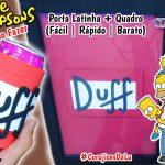 Diy Os Simpsons : Como Fazer Kit Homer com Porta Latinha Duff + Quadro Porta Tampinhas | Corujices da Lu