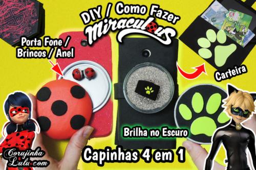 Diy Miraculous : Como Fazer Case / Capinhas de Celular e Tablet 4 em 1 da Ladybug e Cat Noir | Corujices da Lu