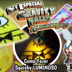 Diy Disney Gravity Falls + Squishy Newchic – Como Fazer Squishy Luminoso | Corujices da Lu