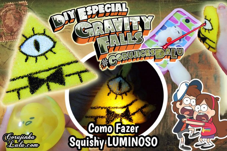 Diy Disney Gravity Falls + Squishy Newchic - Como Fazer Squishy Luminoso | Corujices da Lu