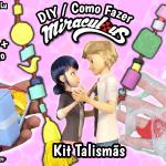 Diy Miraculous Ladybug 2 Temporada – Como Fazer Kit Talismãs – Adrien, Marinette e Tikki | Corujices da Lu