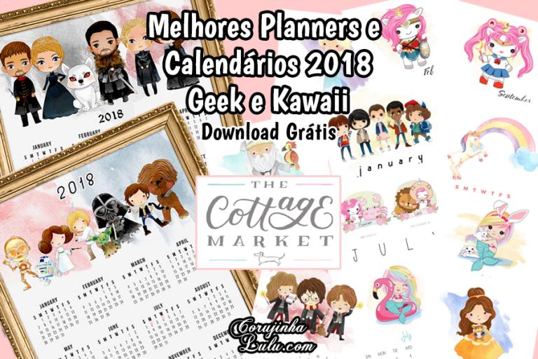 Os melhores Planners / Calendários 2018 Geek e Fofos (Download Grátis)