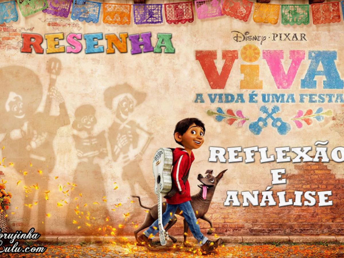Filme Viva A Vida E Uma Festa 2018 Disney Pixar Resenha