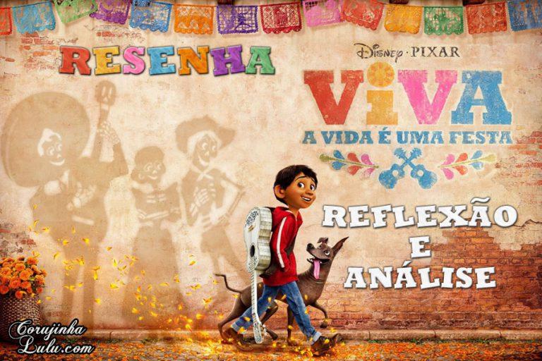 Filme: Viva - A Vida é uma Festa (2018 - Disney Pixar) | Resenha de Cinema
