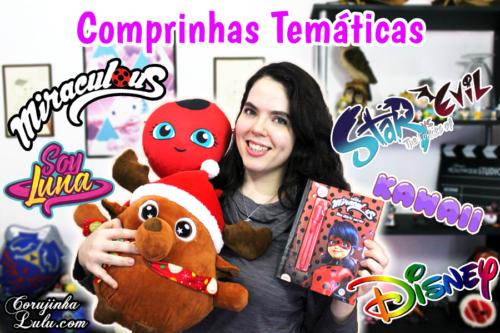 Comprinhas Temáticas – Miraculous Ladybug + Disney Sou Luna + Star + Kawaii