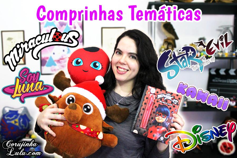 Comprinhas Temáticas - Miraculous Ladybug + Disney Sou Luna + Star + Kawaii Newchic | ©CorujinhaLulu.com