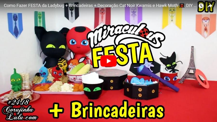 Diy Miraculous Como Fazer Brincadeiras + Festa da Ladybug, Cat Noir e Kwamis - Corujices da Lu | ©CorujinhaLulu.com youtube corujinha lulu corujinhalulu fiesta party how to manualidades